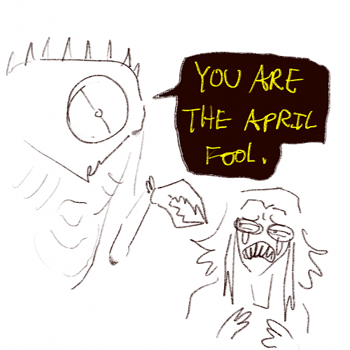 You are the April Fool